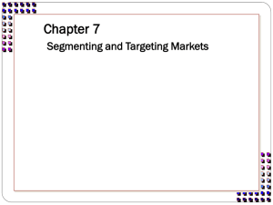 Chapter 8 Market Segmentation, Targeting, and Positioning