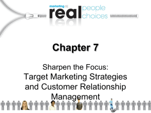 Ch 08: Market Segmentation, Targeting, and Positioning