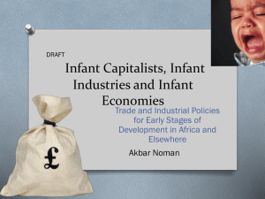 Infant Capitalists, Infant Industries and Infant Economies