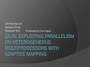 Qilin: Exploiting parallelism on heterogeneous multiprocessors with
