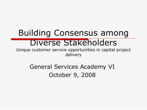 Building Consensus among Diverse Stakeholders Unique customer