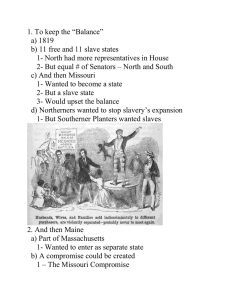 "1. To keep the ""Balance"" a) 1819 b) 11 free and 11 slave states 1"