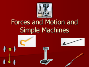 Forces and Motion and Simple Machines