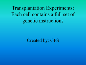Transplantation Experiments: Each cell contains a full set of genetic