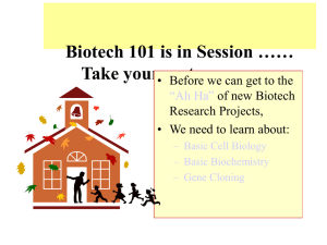 Biotech 101 is in Session …… Take your seats …………