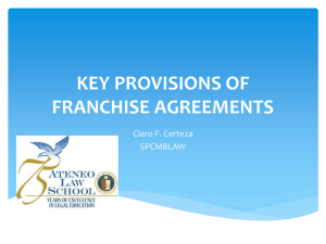 KEY PROVISIONS OF FRANCHISE AGREEMENTS