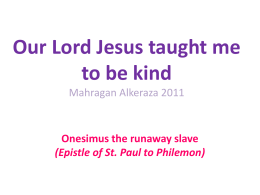 Our Lord Jesus taught me to be kind