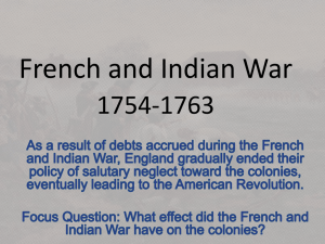 French and Indian War and the End of Salutary Neglect 1754-1775