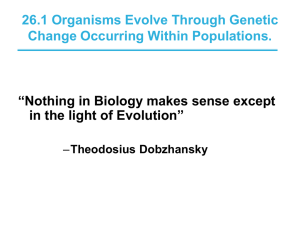 26.1 Organisms Evolve Through Genetic Change Occurring