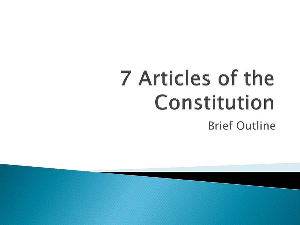 7 Articles of the Constitution
