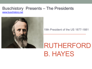 19 Rutherford B. Hayes - AP US History, Buschistory, or David
