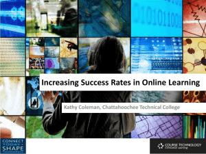 Increasing Success Rates in Online Learning Kathy Coleman