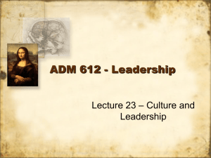 Lecture 23 - CULTURE AND LEADERSHIP.