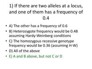 1) If there are two alleles at a locus, and one of them has a