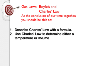 Gas Laws: Boyle*s and Charles* Law At the