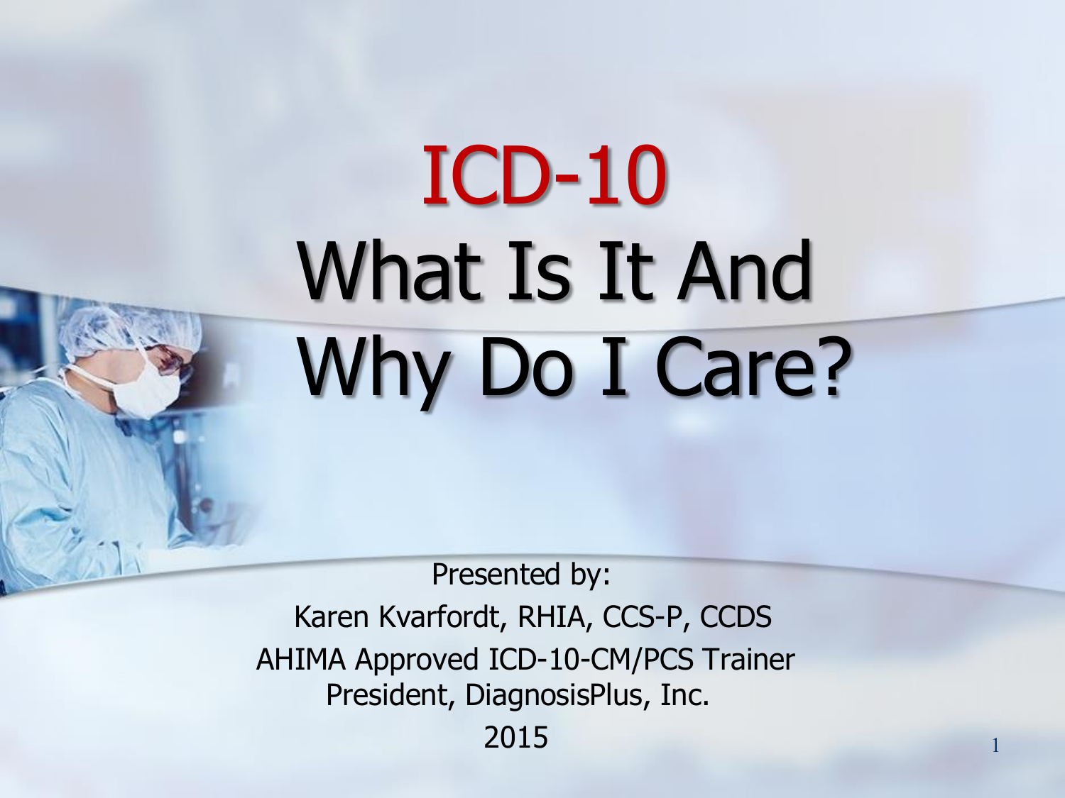 What is ICD-10 and why do I care?