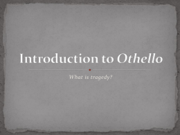 What is tragedy? Introduction to Othello