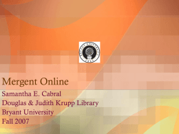 Mergent Online - Douglas and Judith Krupp Library
