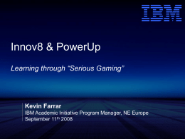 "Innov8 & PowerUp: Learning through ""Serious Gaming""."