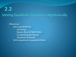 2.2 Solving Quadratic Equations Algebraically