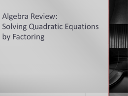 Algebra Review: Solving Quadratic Equations by Factoring