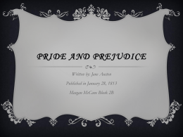 Pride and Prejudice Written by: Jane Austen Published in January
