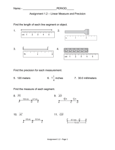 Name - Assignment 1.2 – Linear Measure and Precision Find the
