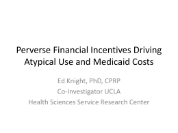 Perverse Financial Incentives Driving Atypical Use and Medicaid