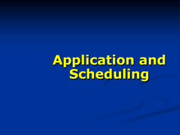 Application and Scheduling