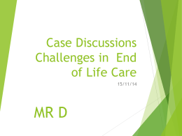 Case Discussions Challenges in End of Life Care