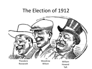 The Election of 1912 & Wilson's Political Philosophy