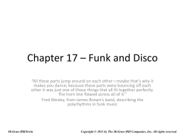 Chapter 17 – Funk and Disco - McGraw Hill Higher Education