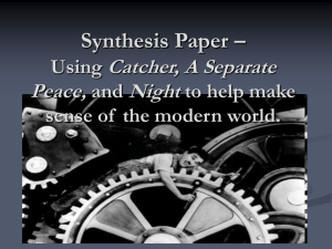 Synthesis Paper – Using Catcher, A Separate Peace, and Night to