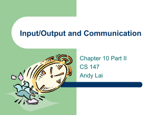 Ch 10 - Input/Output and Communication