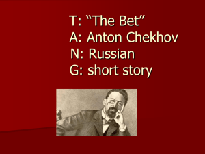 "T: ""The Bet"" A: Anton Chekhov N: Russian G: short story"