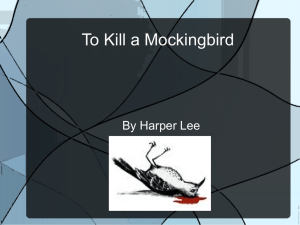 To Kill a Mockingbird By Harper Lee To Kill a Mockingbird is a story