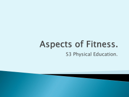 Aspects of Fitness. - EARLSTON HS PHYSICAL EDUCATION