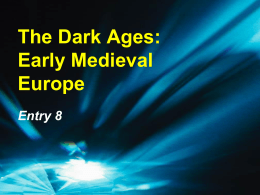 The Dark Ages: Early Medieval Europe Entry 8