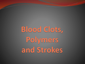 Blood Clots, Polymers and Strokes Presentation
