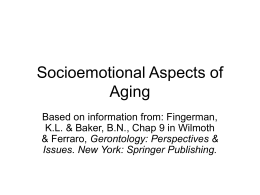 PowerPoint Presentation - Socioemotional Aspects of Aging