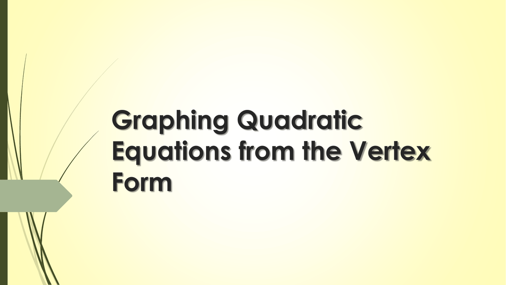 Graphing Quadratic Equations From The Vertex Form