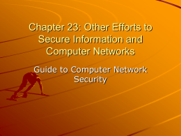 Chapter 18: Other Efforts to Secure Information and Computer