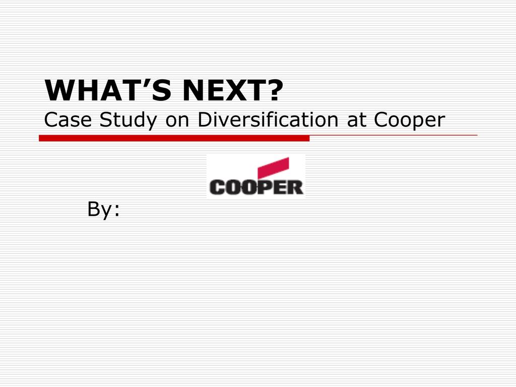 cooper manufacturing case study