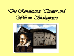 The Renaissance: Theater and Mr. William Shakespeare