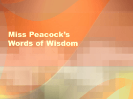 Miss Peacock's Words of Wisdom