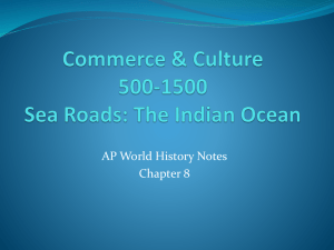 Commerce & Culture 500-1500 Sea Roads: The Indian Ocean