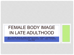 Class Presentation - Female Body Image in Late Adulthood