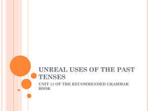 UNREAL USES OF THE PAST TENSES
