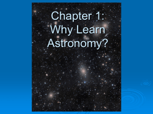 Chapter 1: Why Learn Astronomy?