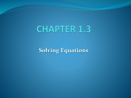 CHAPTER 1.3 Solving Equations Equivalent